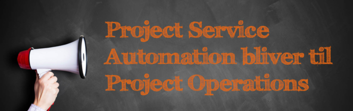 Project Service Automation, Project Operations